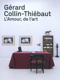 Gérard Collin-Thiébaut : l'amour, de l'art