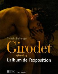 Girodet (1767-1824) : l'album de l'exposition
