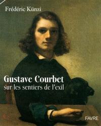 Gustave Courbet (1817-1877) sur les sentiers de l'exil : exposition, Genève, Palexpo, du 25 au 29 avril 2012