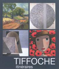 Gustave Tiffoche : itinéraires, peintures