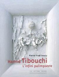 Hamid Tibouchi : l'infini palimpseste
