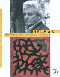 Helman : exposition, Sens, Orangerie des Musées de Sens, 27 juin-26 sept. 2010