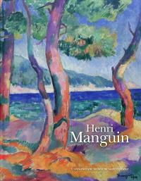 Henri Manguin : exposition, Saint-Tropez, Musée de l'Annonciade, 18 juin-3 octobre 2011