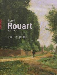 Henri Rouart 1833-1912 : L'oeuvre peinte