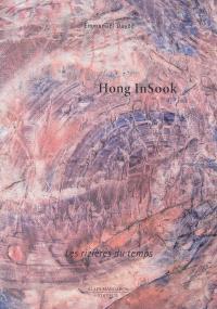 Hong InSook : les rizières du temps : exposition, Paris, Galerie Alain Margaron, du 16 janvier au 22 février 2014
