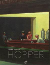 Hopper : l'album de l'exposition : Madrid, Museo Thyssen-Borbemisza, 12 juin-16 septembre 2012 ; Paris, Grand Palais, Galeries nationales, 10 octobre 2012-28 janvier 2013