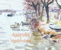 Hourrégue : aquarelles et vagabondages