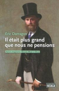 Il était plus grand que nous ne pensions : Edouard Manet et Degas