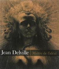 Jean Delville (1867-1953) : maître de l'idéal