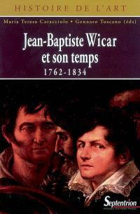 Jean-Baptiste Wicar et son temps : 1762-1834