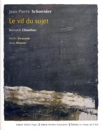Jean-Pierre Schneider : le vif du sujet