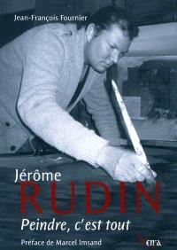 Jérôme Rudin : peindre c'est tout
