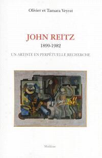 John Reitz : 1899-1982 : un artiste en perpétuelle recherche