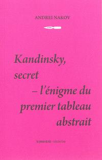 Kandinsky, secret : l'énigme du premier tableau abstrait