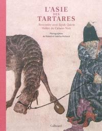 L'Asie des Tartares : rencontre avec Siyah Qalem, maître du Calame noir