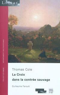 La croix dans la contrée sauvage : Thomas Cole
