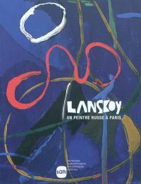 Lanskoy, un peintre russe à Paris