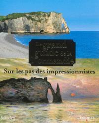 Le grand guide de la Normandie : sur les pas des impressionnistes