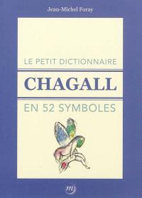 Le petit dictionnaire Chagall en 52 symboles