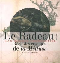 Le radeau, Jean-Michel Charpentier : textes des rescapés de la Méduse