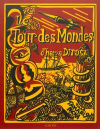 Le tour des mondes d'Hervé Di Rosa : exposition, La Seyne-sur-Mer, Villa Tamaris, du 16 novembre 2012 au 10 mars 2013