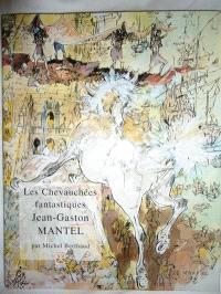 Les chevauchées fantastiques de Jean-Gaston Mantel