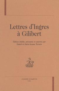 Lettres d'Ingres à Gilibert