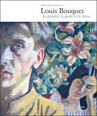 Louis Bouquet : le peintre, le poète et le héros