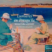 Lumières en presqu'île : Michel Colle à Kervalet : un peintre entre deux guerres