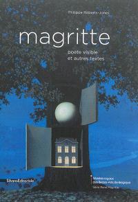 Magritte, poète visible : et autres textes