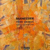 Manessier, Pierre Encrevé : textes et entretiens