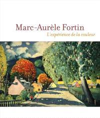 Marc-Aurèle Fortin  : l' expérience de la couleur