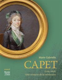 Marie-Gabrielle Capet (1761-1818), une virtuose de la miniature : exposition, Caen, Musée des beaux-arts, du 14 juin au 21 septembre 2014