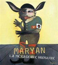 Maryan : la ménagerie humaine, 1927-1977