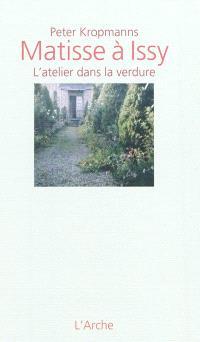 Matisse à Issy : l'atelier dans la verdure