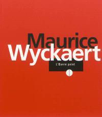 Maurice Wyckaert : l'oeuvre peint, 1947-1996 : tentative de catalogue raisonné