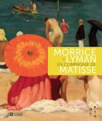 Morrice et Lyman en compagnie de Matisse