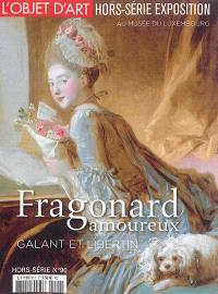 Objet d'art (L'), hors-série. n° 90, Fragonard amoureux : galant et libertin : au Musée du Luxembourg