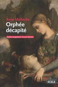 Orphée décapité : Gustave Moreau