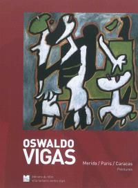 Oswaldo Vigas : Merida, Paris, Caracas, peintures