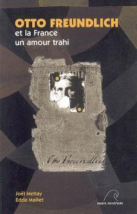 Otto Freundlich et la France : un amour trahi