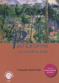 Paul Cézanne : la sensation juste