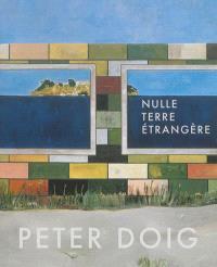 Peter Doig : nulle terre étrangère