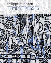 Philippe Guesdon : temps tressés : peintures sur papier, sur lin frippé ou tressé