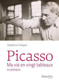 Picasso : ma vie en vingt tableaux ou presque...