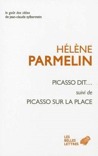 Picasso dit...; Suivi de Picasso sur la place