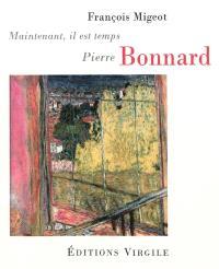 Pierre Bonnard : maintenant, il est temps
