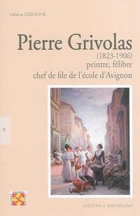 Pierre Grivolas (1823-1906) : peintre, félibre, chef de file de l'école avignonnaise