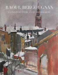 Raoul Bergougnan : la peinture intime d'une âme discrète