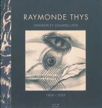 Raymonde Thys : graveur et aquarelliste : 1909-2003